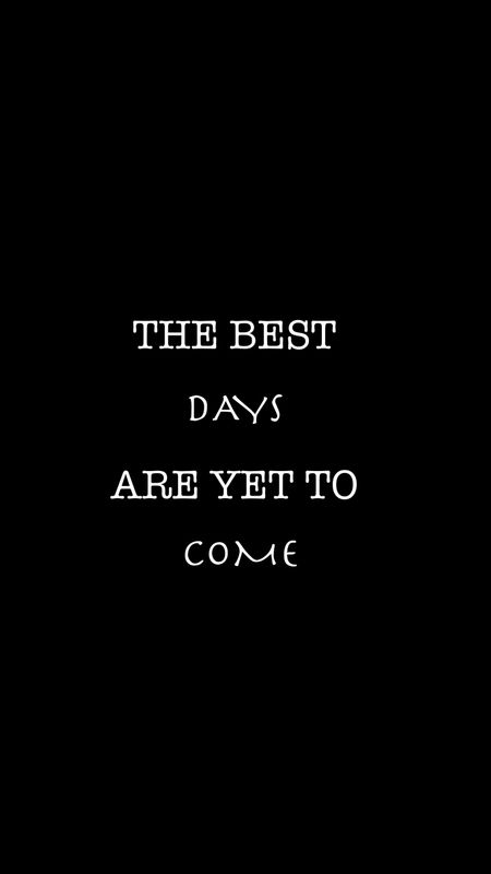 Best Days are Yet to Come Wallpaper