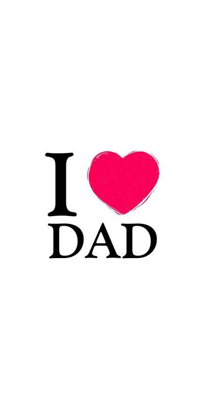 I love dad Wallpaper