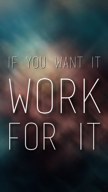Work For It Wallpaper