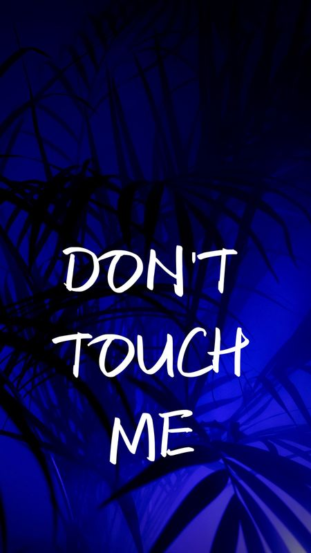 Don't Touch Me Wallpaper
